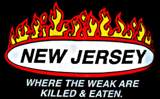 NEW JERSEY WHERE THE WEAK ARE KILLED AND EATEN