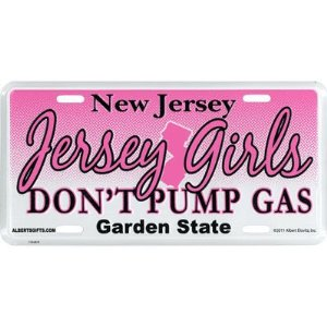 JERSEY GIRLS DON'T PUMP GAS LICENSE PLATE