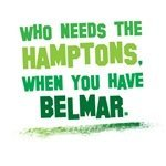 WHO NEEDS THE HAMPTONS, WHEN YOU HAVE BELMAR
