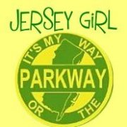 JERSEY GIRL- IT'S MY WAY OR THE PARKWAY