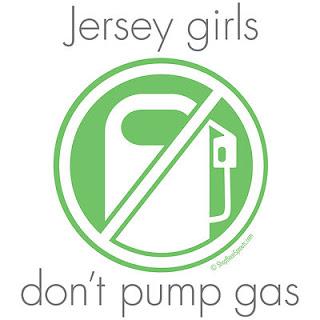 JERSEY GIRLS DON'T PUMP GAS