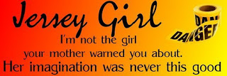 JERSEY GIRL-I'M NOT THE GIRL YOUR MOTHER WARNED ABOUT