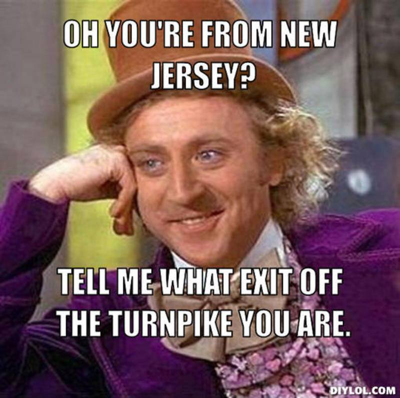 OH YOU'RE FROM NEW JERSEY?