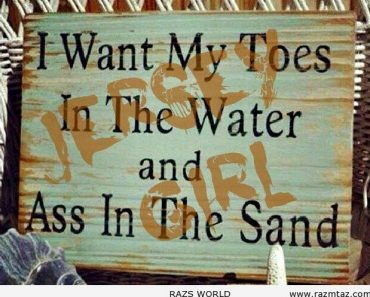 I WANT MY TOES IN THE WATER