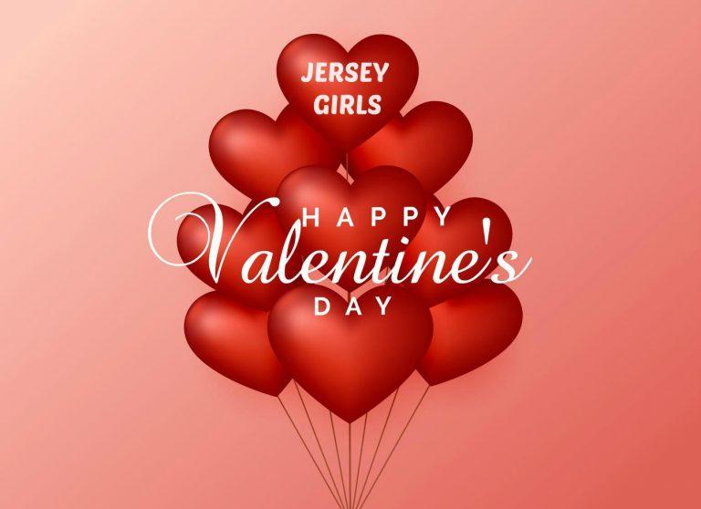 JERSEY GIRLS HAPPY VALENTINES DAY