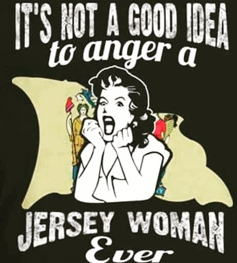 Don't Anger a Jersey Girl
