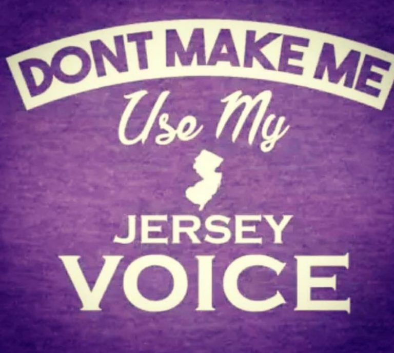 Don't Make Me Use My Jersey Voice