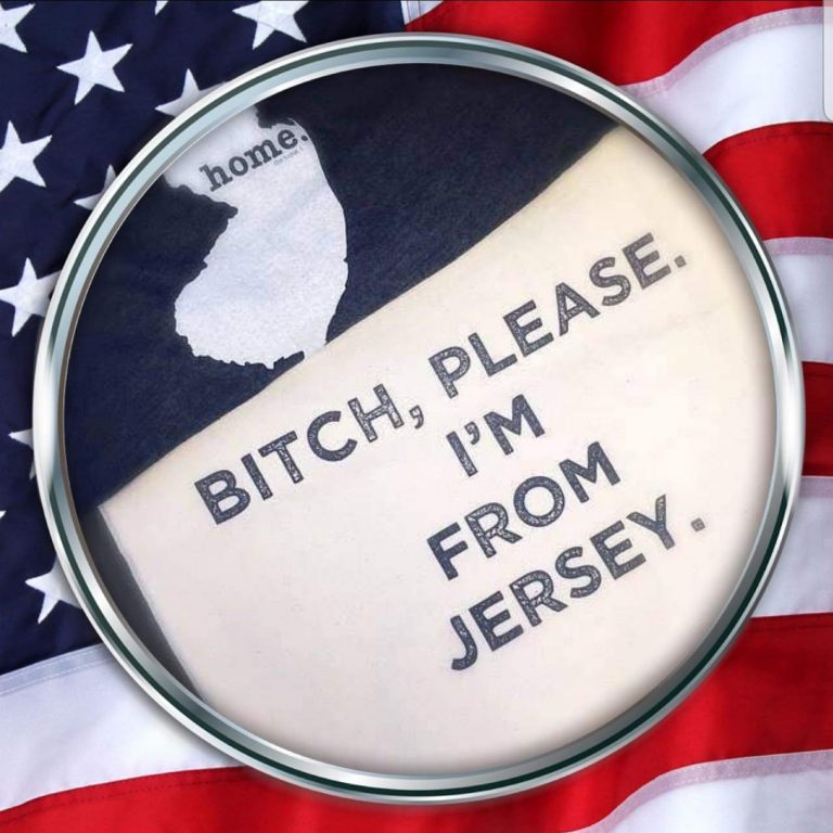 Bitch, Please. I'm From New Jersey