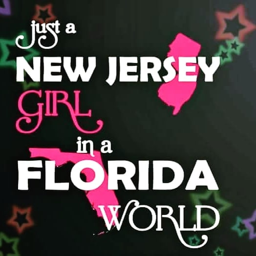 I'm a NJ Girl Living in a Florida World