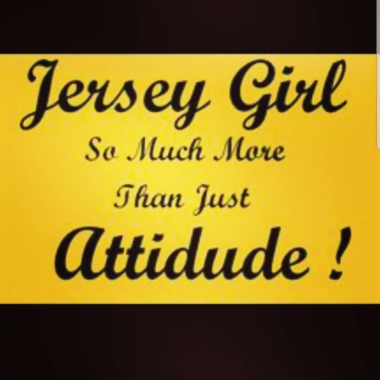 JERSEY GIRL… SO MUCH MORE THAN JUST ATTITUDE!