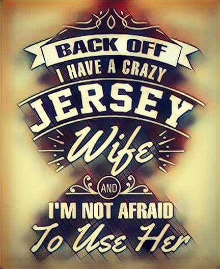 BACK OFF I HAVE A CRAZY JERSEY GIRL WIFE