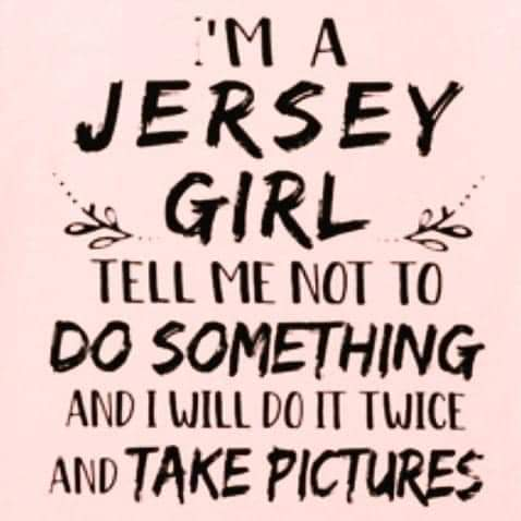 Do not tell a Jersey Girl to do something