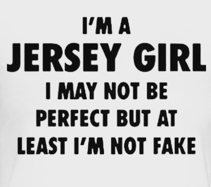 I'm a Jersey Girl..I may not be Perfect