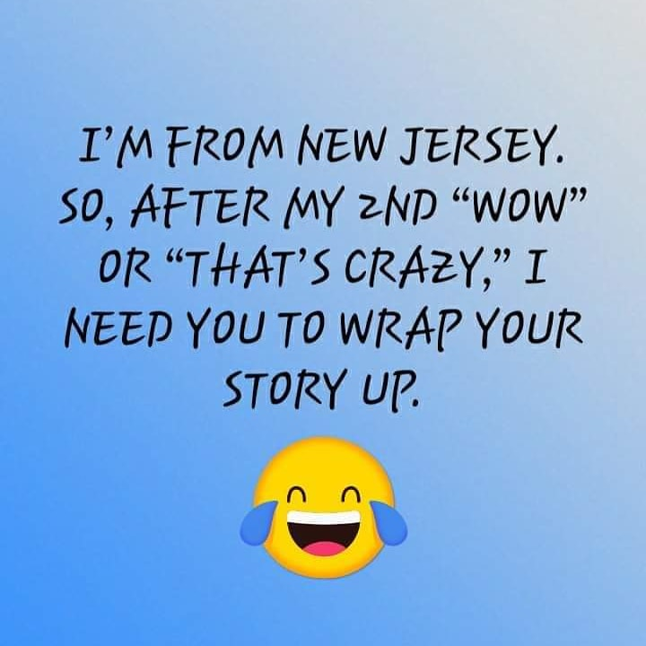 This how you know I'm from New Jersey