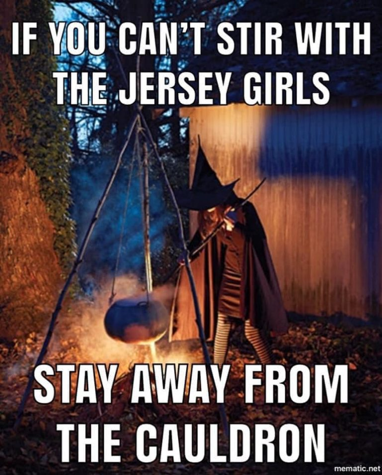 If you can't stir with Jersey Girls