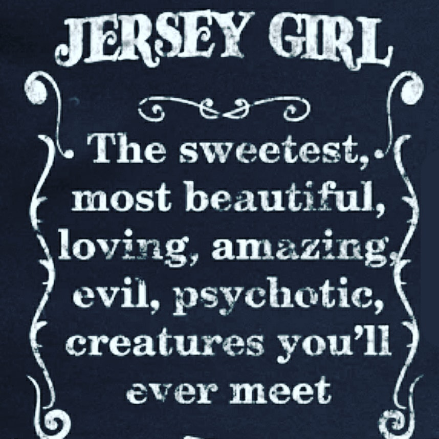 Jersey Girl- the sweetest and most beautiful