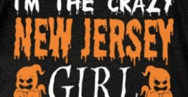 I'm a crazy New Jersey Girl