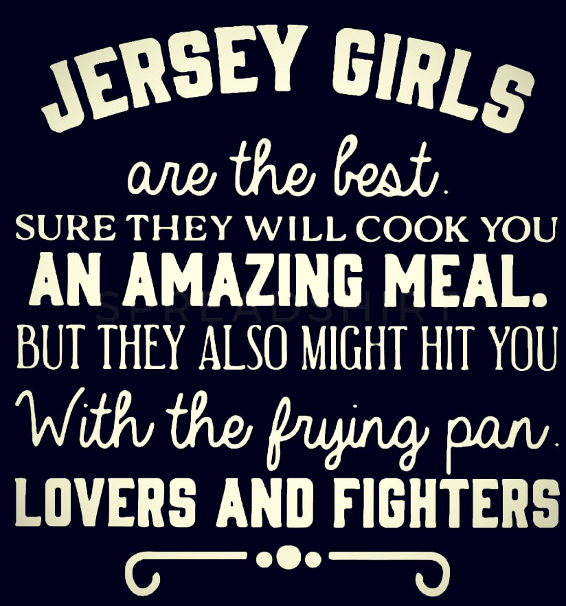 Jersey Girls are the Best