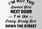 I'm the Crazy Jersey Girl Down the Street