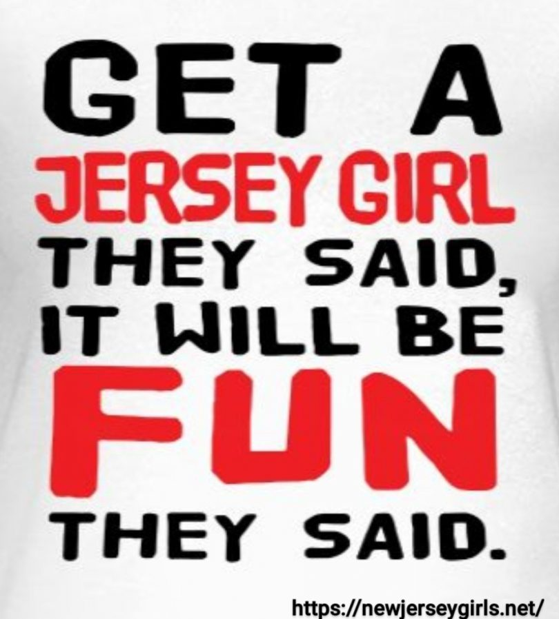 Get a Jersey Girl they said