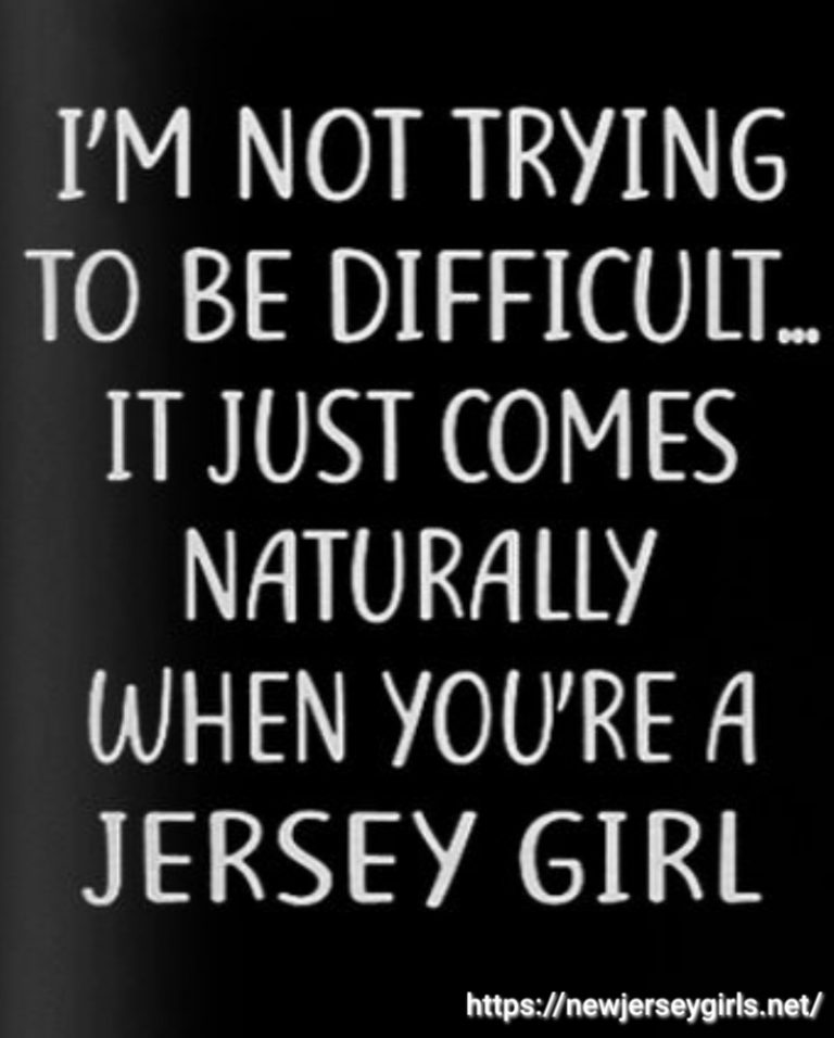 It Comes Naturally When You're a Jersey Girl