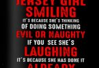 Be Careful when you see a Jersey Girl Smiling or Laughing