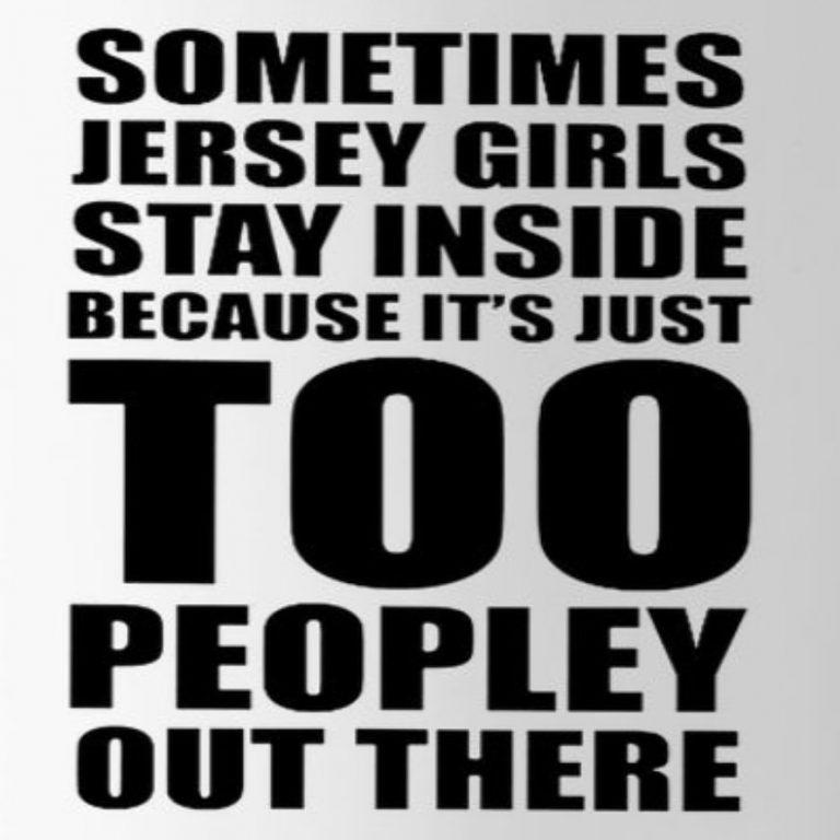 Sometimes Jersey Girls Stay Inside