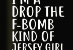 F-Bomb Kind of Jersey Girl