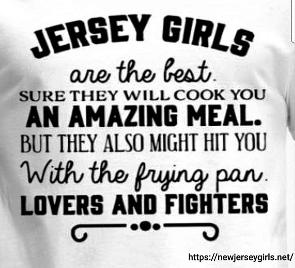 Jersey Girls are Lovers and Fighters