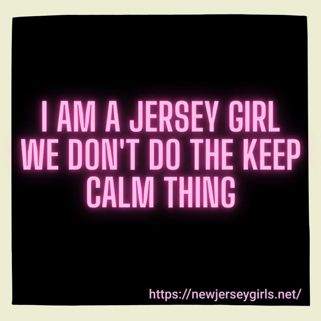 Jersey Girls Don't Keep Calm