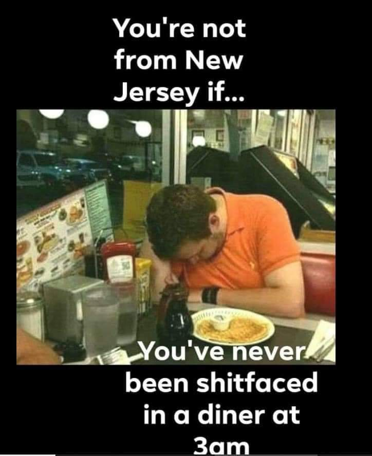 You're not from New Jersey if....