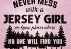 Never mess with a Jersey Girl