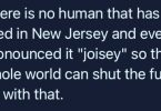 """No one in New Jersey pronounces it """"Joisey"""