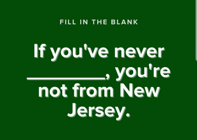 You're not from New Jersey if…..