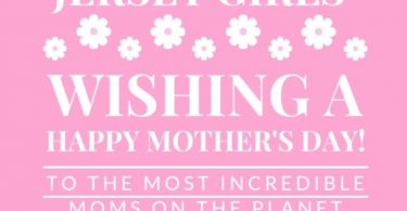 Jersey Girls Mother's Day