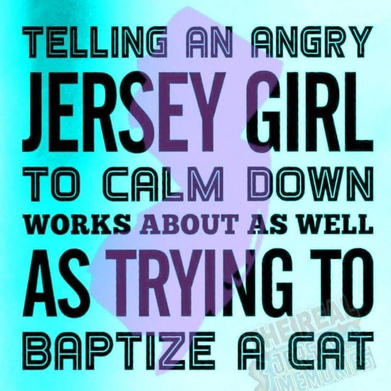 Never Tell a Jersey Girl to Calm Down